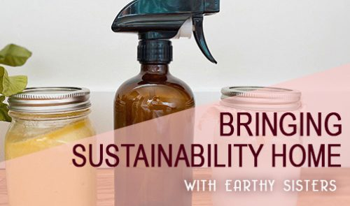 Bringing Sustainability Home with Earthy Sisters