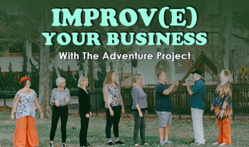 Improv(e) Your Business With The Adventure Project