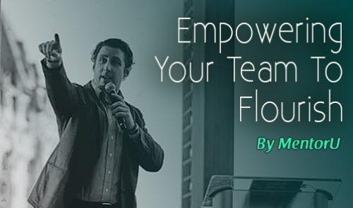 Empowering Your Team to Flourish