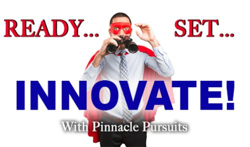 Ready-Set-Innovate with Pinnacle Pursuits